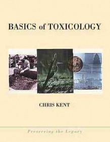 Basics of Toxicology av Chris Kent (Heftet)