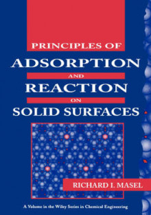 Principles of Adsorption and Reaction on Solid Surfaces av Richard I. Masel (Innbundet)