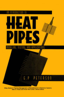 An Introduction to Heat Pipes av G. P. Peterson (Innbundet)