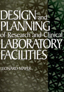 Design and Planning of Research and Clinical Laboratory Facilities av Leonard Mayer (Innbundet)