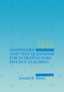 Homework and Test Questions for Introductory Physics Teaching av Arnold B. Arons (Heftet)