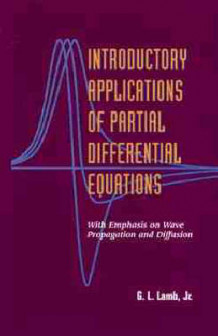 Introductory Applications of Partial Differential Equations av George L. Lamb (Innbundet)