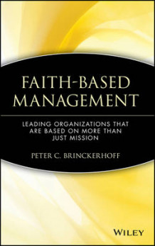 Faith-based Management av Peter C. Brinckerhoff (Innbundet)