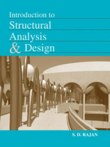 Introduction to Structural Analysis and Design av S. D. Rajan (Heftet)