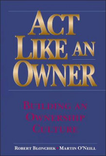 Act Like an Owner av Robert M. Blonchek og Martin F. O'Neill (Innbundet)