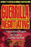 Guerrilla Negotiating av Conrad Levinson, Mark S. A. Smith og Orvel Ray Wilson (Heftet)