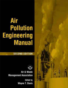Air Pollution Engineering Manual av Air & Waste Management Association (Innbundet)