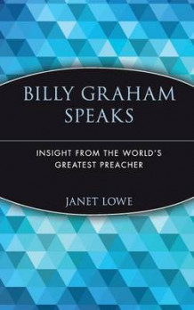 Billy Graham Speaks av Billy Graham og Janet Lowe (Heftet)