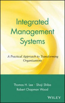 Integrated Management Systems av Thomas H. Lee, Shoji Shiba og Robert Chapman Wood (Innbundet)
