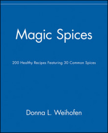 Magic Spices av Donna L. Weihofen (Heftet)