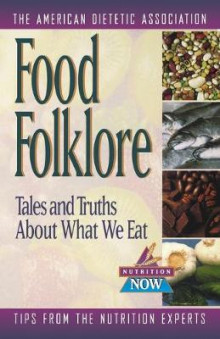 Food Folklore - Tales and Truths About What We Eat av ADA (American Dietetic Association) og Roberta Larson Duyff (Heftet)