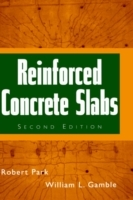 Reinforced Concrete Slabs av William L. Gamble og Robert Park (Innbundet)