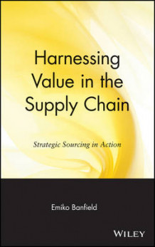 Harnessing Value in the Supply Chain av Emiko Banfield (Innbundet)