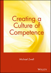 Creating a Culture of Competence av Michael Zwell (Innbundet)