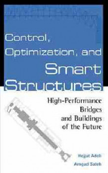 Control, Optimization, and Smart Structures av Hojjat Adeli og A.Latif Saleh (Innbundet)