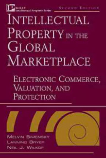 Intellectual Property in the Global Marketplace (Innbundet)