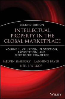 Intellectual Property in the International Marketplace: v.1 (Innbundet)