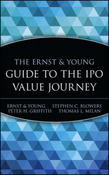 The Ernst and Young Guide to the IPO Value Journey av Ernst & Young, Stephen C. Blowers, Peter H. Griffith og Thomas L. Milan (Innbundet)