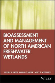 Bioassessment and Management of North American Freshwater Wetlands (Innbundet)
