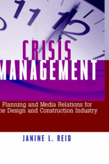 Crisis Management Planning and Media Relations for Construction and Engineering Firms av Janine L. Reid (Innbundet)
