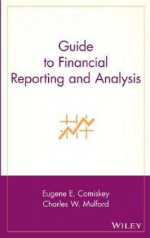Guide to Financial Reporting and Analysis av Eugene E. Comiskey og Charles W. Mulford (Innbundet)