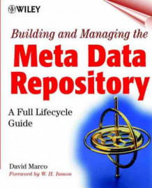 Building and Managing the Meta Data Repository av David Marco (Heftet)