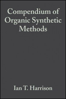 Compendium of Organic Synthetic Methods: v. 2 av I.T. Harrison og Shuyen Harrison (Innbundet)