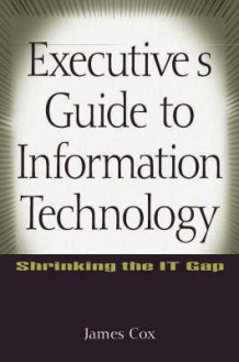 Executive's Guide to Information Technology av James Cox (Innbundet)
