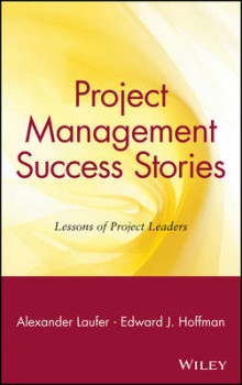 Project Management Success Stories av Alexander Laufer og Edward J. Hoffman (Innbundet)