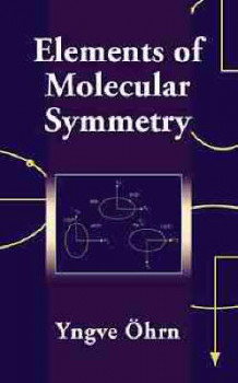 Elements of Molecular Symmetry av Yngve N. Ohrn (Innbundet)