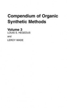 Compendium of Organic Synthetic Methods: v. 3 av Louis S. Hegedus og Leroy G. Wade (Innbundet)