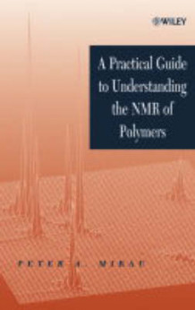 A Practical Guide to Understanding the NMR of Polymers av Peter A. Mirau (Innbundet)