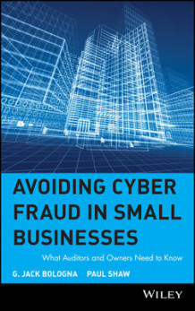 Avoiding Cyber Fraud in Small Businesses av G.Jack Bologna og Paul Shaw (Innbundet)