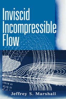Inviscid Incompressible Flow av Jeffrey S. Marshall (Innbundet)