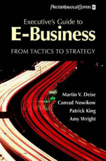 Executive's Guide to E-commerce av Martin V. Deise, Conrad Nowikow, Patrick King, Amy Wright og PricewaterhouseCoopers LLP (Innbundet)