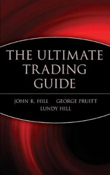 The Ultimate Trading Guide av John R. Hill, George Pruitt og Lundy Hill (Innbundet)