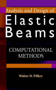 Analysis and Design of Elastic Beams av Walter D. Pilkey (Innbundet)
