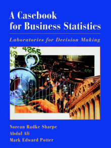A Casebook for Business Statistics av Norean R. Sharpe, Abdul Ali og Mark E. Potter (Heftet)