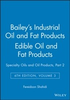 Bailey's Industrial Oil and Fat Products: Specialty Oils and Oil Products - Edible Oil and Fat Products v. 3, Pt. 2 av Fereidoon Shahidi (Innbundet)