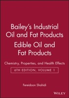 Bailey's Industrial Oil and Fat Products: Chemistry, Properties, and Health Effects Edible Oil and Fat Products v. 1 av Fereidoon Shahidi (Innbundet)