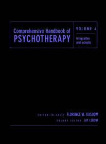 Comprehensive Handbook of Psychotherapy: Integrative/Eclectic v. 4 (Innbundet)