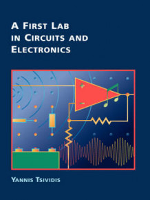 A First Lab in Circuits and Electronics av Yannis P. Tsividis (Heftet)