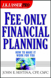 Fee-only Financial Planning av John E. Sestina (Innbundet)