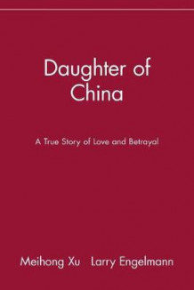 Daughter of China av Meihong Xu og Larry Engelmann (Heftet)