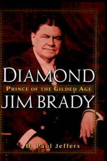 Diamond Jim Brady av H. Paul Jeffers og Jake Elwell (Innbundet)