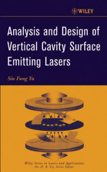 Analysis and Design of Vertical Cavity Surface Emitting Lasers av S.F. Yu (Innbundet)