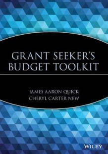 Grant Seeker's Budget Toolkit av James Aaron Quick og Cheryl Carter New (Heftet)
