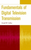Fundamentals of Digital Television Transmission av Gerald W. Collins (Innbundet)