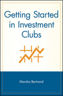 Getting Started in Investment Clubs av Marsha Bertrand (Heftet)