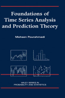 Foundations of Time Series Analysis and Prediction Theory av M. Pourahmadi (Innbundet)